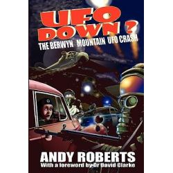UFO Down, The Berwyn Mountain UFO Crash by Andy Roberts, 9781905723607.