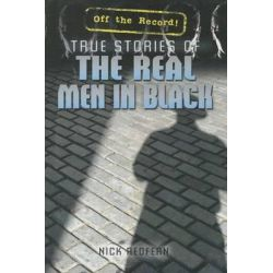 True Stories of the Real Men in Black by Nicholas Redfern, 9781477778371.