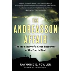 The Andreasson Affair, The True Story of a Close Encounter of the Fourth Kind by Raymond E. Fowler, 9781601633460.