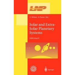 Solar and Extra-Solar Planetary Systems, Lectures Held at the Astrophysics School XI Organized by the European Astrophys