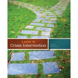 A Guide to Crisis Intervention by Kristi Kanel, 9781285739892.