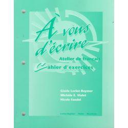 A Vous D'ecrire: Workbook, Atelier De Francais by Gisele Loriot-Raymer, 9780070442436.