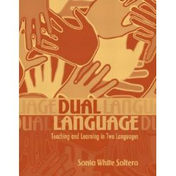A Dual Language, Teaching and Learning in Two Languages by Sonia White Soltero, 9780205343812.