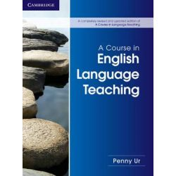 A Course in English Language Teaching, Course in English Language Teaching by Penny Ur, 9781107684676.