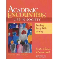 Academic Encounters: Life in Society Student's Book, Reading, Study Skills, and Writing by Kristine Brown, 9780521666169.