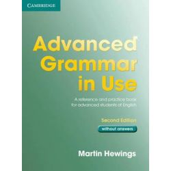 Advanced Grammar in Use without Answers, A Reference and Practice Book for Advanced Learners of English by Martin Hewings, 9780521532921.