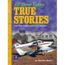 All New Easy True Stories, A Picture-Based Beginning Reader by Sandra Heyer, 9780131182653.