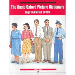 Basic Oxford Picture Dictionary, English-Haitian-Creole Edition, English-Haitian-Creole edition by Margot F. Gramer, 9780194347594.