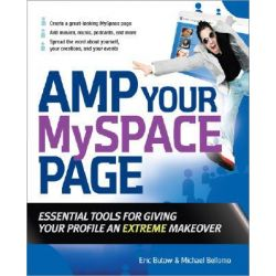 Amp Your MySpace Page, Essential Tools for Giving Your Profile an Extreme Makeover by Joel Elad, 9780071490726.