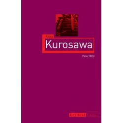 Akira Kurosawa by Peter Wild, 9781780233437.
