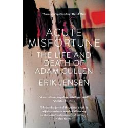Acute Misfortune - Order Your Signed Copy!*, The Life and Death of Adam Cullen by Erik Jensen, 9781863956932.