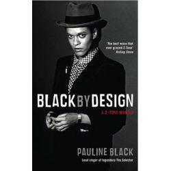 Black by Design, A 2-tone Memoir by Pauline Black, 9781846687907.