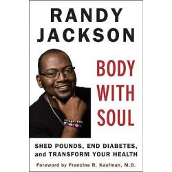 Body with Soul, Shed Pounds, End Diabetes, and Transform Your Health by Randy Jackson, 9780452295650.