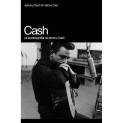 Cash, La Autobiografia de Johnny Cash by Johnny Cash, 9788493448714.