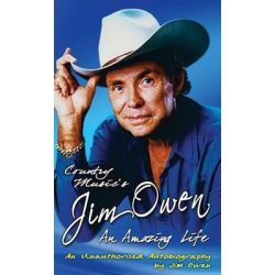 Country Music's Jim Owen, An Amazing Life by Jim Owen, 9781620152300.