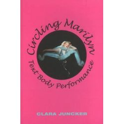 Circling Marilyn, Text Body Performance by Clara Juncker, 9788776744809.
