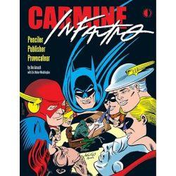 Carmine Infantino, Penciler, Publisher, Provocateur by Jim Amash, 9781605490250.