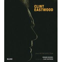 Clint Eastwood, Una Retrospectiva by Richard Schickel, 9788498014716.