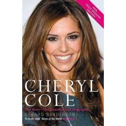 Cheryl Cole, Her Story - The Unauthorized Biography by Gerard Sanderson, 9781843173892.