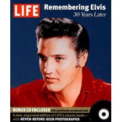 Elvis Remembered, 30 Years Later by Editors of LIFE Magazine, 9781933821863.