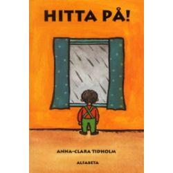 Hitta på! - Anna-Clara Tidholm - Bok (9789177123675)