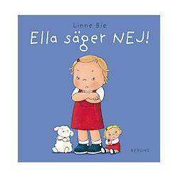 Ella säger nej! - Linne Bie - Bok (9789150220605)