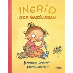 Ingrid och Bassiluskan - Katerina Janouch - Bok (9789163875281)