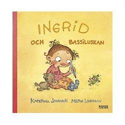 Ingrid och bassiluskan - Katerina Janouch - Bok (9789163853777)