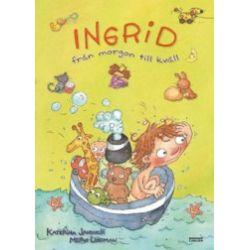 Ingrid från morgon till kväll - Katerina Janouch - Bok (9789163868818)
