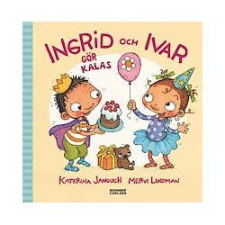 Ingrid och Ivar gör kalas - Katerina Janouch - Bok (9789163875274)