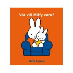 Var vill Miffy vara? - Dick Bruna - Bok (9789185465866)