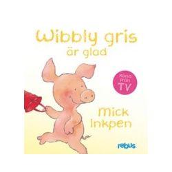 Wibbly gris är glad - Mick Inkpen - Bok (9789173970693)