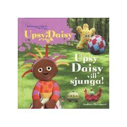 Upsy Daisy : Upsy Daisy vill sjunga - Andrew Davenport - Bok (9789185387632)