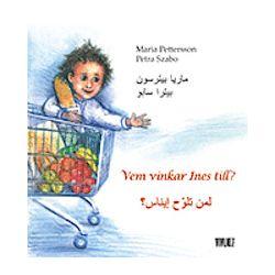 Vem vinkar Ines till? = Liman tolawweh Inas? - Maria Pettersson - Bok (9789186899523)