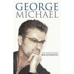 George Michael, The Biography by Rob Jovanovic, 9780749909802.