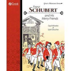 Franz Schubert and His Merry Friends by Opal Wheeler, 9781933573137.