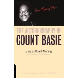 Good Morning Blues, The Autobiography of Count Basie by Count Basie, 9780306811074.
