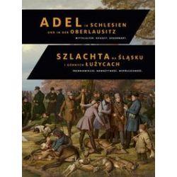 Bücher: Adel in Schlesien und in der Oberlausitz / Szlachtana Slasku i Górnych Luzycach