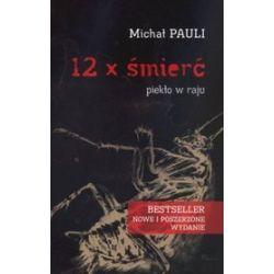 12 x śmierć - piekło w raju - Michał Pauli