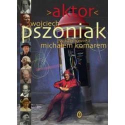 Aktor - Michał Komar, Wojciech Pszoniak