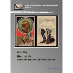 Bücher: Bismarck und sein Mythos auf Postkarten  von Otto May