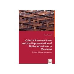 Bücher: Cultural Resource Laws and the Representation of Native Americans in Museums  von Misty Thorsgard