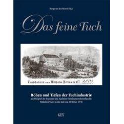 Bücher: Das feine Tuch  von Paul Thommes,Herbert Ruland,Peter M. Quadflieg,Lutz-Henning Meyer,Els Herrebout