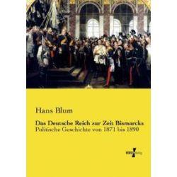Bücher: Das Deutsche Reich zur Zeit Bismarcks  von Hans Blum