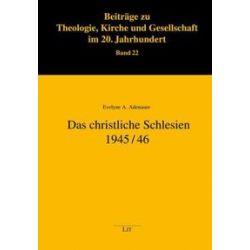 Bücher: Das christliche Schlesien 1945/46  von Evelyne A. Adenauer