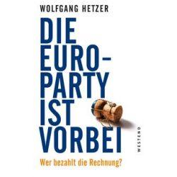 Bücher: Die Euro-Party ist vorbei.  von Wolfgang Hetzer