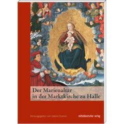 Bücher: Der Marienaltar in der Marktkirche zu Halle