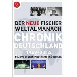 Bücher: Der neue Fischer Weltalmanach Chronik Deutschland 1949-2014  von Matthias Judt,Eschenhagen Wieland