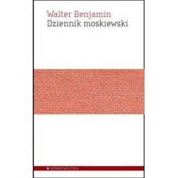 Dziennik moskiewski - Walter Benjamin