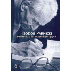 Dzienniki z lat osiemdziesiątych - Teodor Parnicki